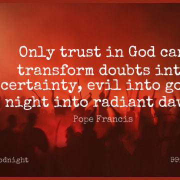 Short Good Night Quote by Pope Francis about Evil,Doubt,Dawn for WhatsApp DP / Status, Instagram Story, Facebook Post.