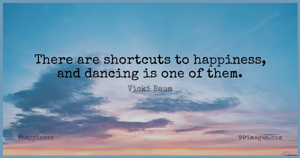 Short Happiness Quote by Vicki Baum about Happy,Dance,Ballet Class for WhatsApp DP / Status, Instagram Story, Facebook Post. (503559) - Happiness Quotes
