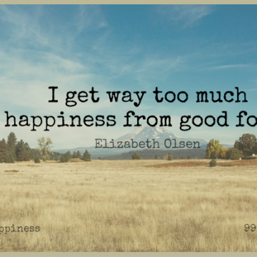 Short Happiness Quote by Elizabeth Olsen about Being Happy,Food,Joy for WhatsApp DP / Status, Instagram Story, Facebook Post.