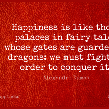 Short Happiness Quote by Alexandre Dumas about Fighting,Fairy Stories,Dragons for WhatsApp DP / Status, Instagram Story, Facebook Post.