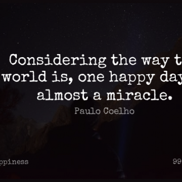 Short Happiness Quote by Paulo Coelho about Happy,Miracle,World for WhatsApp DP / Status, Instagram Story, Facebook Post.