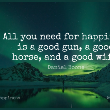 Short Happiness Quote by Daniel Boone about Horse,Laughter,Gun for WhatsApp DP / Status, Instagram Story, Facebook Post.