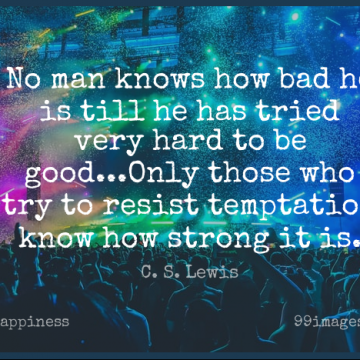 Short Happiness Quote by C. S. Lewis about Strong,Men,Temptation for WhatsApp DP / Status, Instagram Story, Facebook Post.