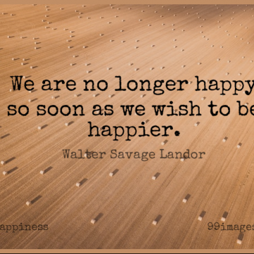 Short Happiness Quote by Walter Savage Landor about Happy,Wish,Being Happy for WhatsApp DP / Status, Instagram Story, Facebook Post.