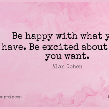 Short Happiness Quote by Alan Cohen about Happy,Want,Appreciate What You Have for WhatsApp DP / Status, Instagram Story, Facebook Post.