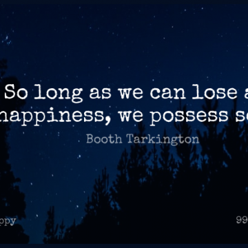 Short Happy Quote by Booth Tarkington about Happiness,Long,Loses for WhatsApp DP / Status, Instagram Story, Facebook Post.