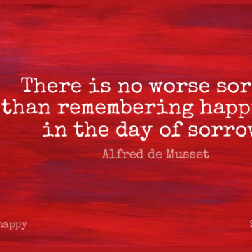 Short Happy Quote by Alfred de Musset about Sad,Sorrow,Remember for WhatsApp DP / Status, Instagram Story, Facebook Post.