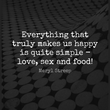 Short Happy Quote by Meryl Streep about Sex,Simple,Simple Love for WhatsApp DP / Status, Instagram Story, Facebook Post.