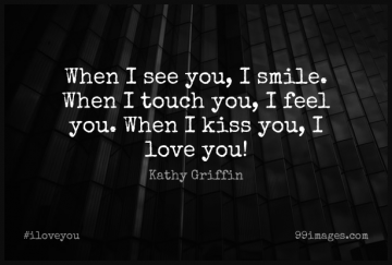 Short I Love You Quote by Kathy Griffin about Kissing,I Smile,Love Kiss for WhatsApp DP / Status, Instagram Story, Facebook Post.