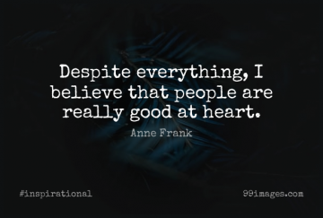Short Inspirational Quote by Anne Frank about Hope,Believe,Character for WhatsApp DP / Status, Instagram Story, Facebook Post.