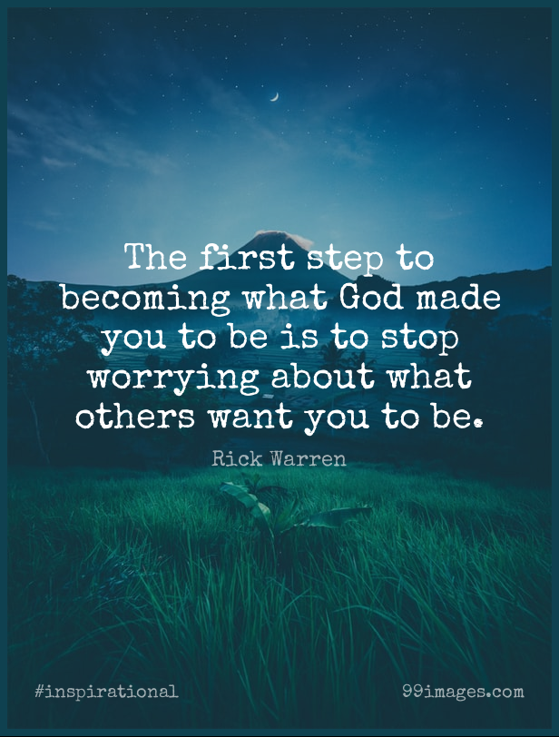 Short Inspirational Quote by Rick Warren about God,Being Yourself,Believe In Yourself for WhatsApp DP / Status, Instagram Story, Facebook Post. (425018) - Inspirational Quotes