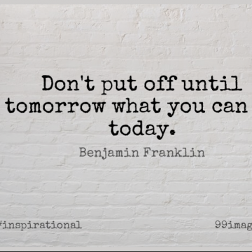 Short Inspirational Quote by Benjamin Franklin about Funny Motivational,Procrastination,Famous Motivational for WhatsApp DP / Status, Instagram Story, Facebook Post.