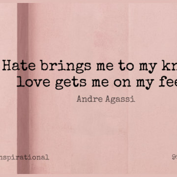 Short Inspirational Quote by Andre Agassi about Love,Hate,Feet for WhatsApp DP / Status, Instagram Story, Facebook Post.