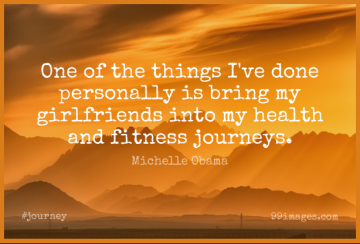 Short Journey Quote by Michelle Obama about Girlfriend,Done,Health And Fitness for WhatsApp DP / Status, Instagram Story, Facebook Post.