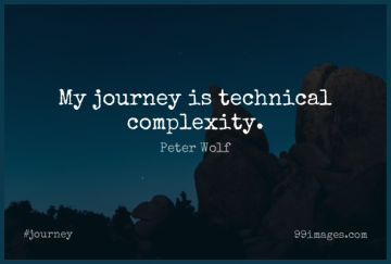 Short Journey Quote by Peter Wolf about Complexity,My Journey for WhatsApp DP / Status, Instagram Story, Facebook Post.
