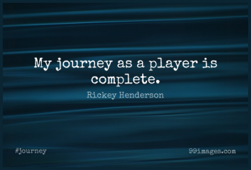 Short Journey Quote by Rickey Henderson about Player,My Journey for WhatsApp DP / Status, Instagram Story, Facebook Post.