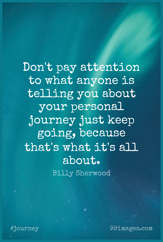 Short Journey Quote by Billy Sherwood about Attention,Pay,Keep Going for WhatsApp DP / Status, Instagram Story, Facebook Post.