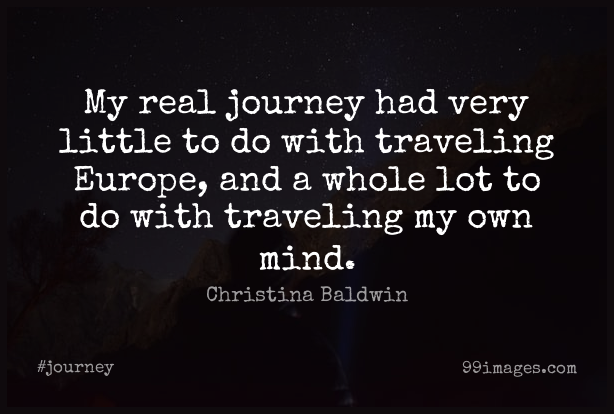 Short Journey Quote by Christina Baldwin about Travel,Real,Europe for WhatsApp DP / Status, Instagram Story, Facebook Post. (503556) - Journey Quotes