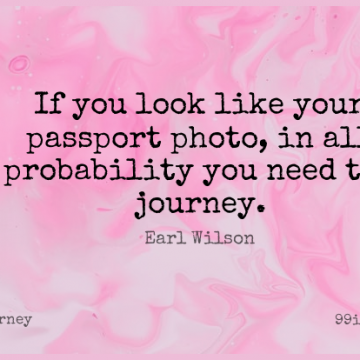 Short Journey Quote by Earl Wilson about Travel,Needs,Looks for WhatsApp DP / Status, Instagram Story, Facebook Post.