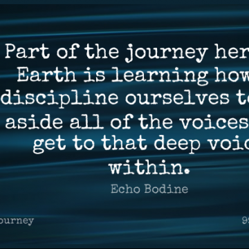 Short Journey Quote by Echo Bodine about Voice,Discipline,Earth for WhatsApp DP / Status, Instagram Story, Facebook Post.