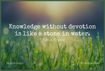 Short Knowledge Quote by Sylvia Fraser about Water,Stones,Devotion for WhatsApp DP / Status, Instagram Story, Facebook Post.