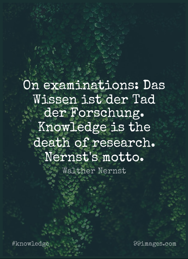 Short Knowledge Quote by Walther Nernst about Research,Examination,Motto for WhatsApp DP / Status, Instagram Story, Facebook Post.