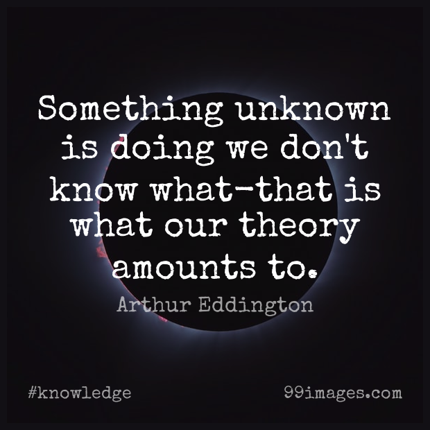 Short Knowledge Quote by Arthur Eddington about Science,Theory,Knows for WhatsApp DP / Status, Instagram Story, Facebook Post. (459997) - Knowledge Quotes