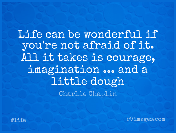 Short Life Quote by Charlie Chaplin about Funny,Courage,Imagination for WhatsApp DP / Status, Instagram Story, Facebook Post.