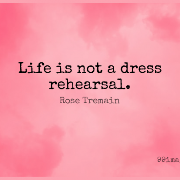 Short Life Quote by Rose Tremain about Inspirational,Leadership,Dresses for WhatsApp DP / Status, Instagram Story, Facebook Post.