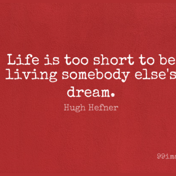 Short Life Quote by Hugh Hefner about Dream,Too Short,Short Life for WhatsApp DP / Status, Instagram Story, Facebook Post.