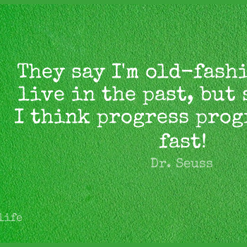 Short Life Quote by Dr. Seuss about Past,Thinking,Time Flies for WhatsApp DP / Status, Instagram Story, Facebook Post.