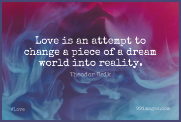 Short Love Quote by Theodor Reik about Change,Dream,Reality for WhatsApp DP / Status, Instagram Story, Facebook Post.