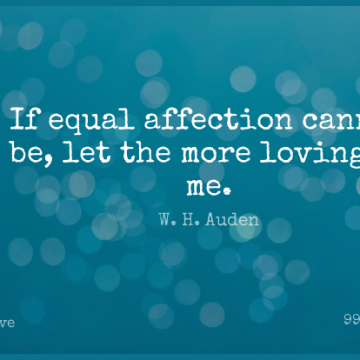Short Love Quote by W. H. Auden about Heart,Affection,Equal for WhatsApp DP / Status, Instagram Story, Facebook Post.