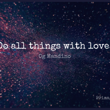 Short Love Quote by Og Mandino about Compassion,All Things,Inspirational Love for WhatsApp DP / Status, Instagram Story, Facebook Post.