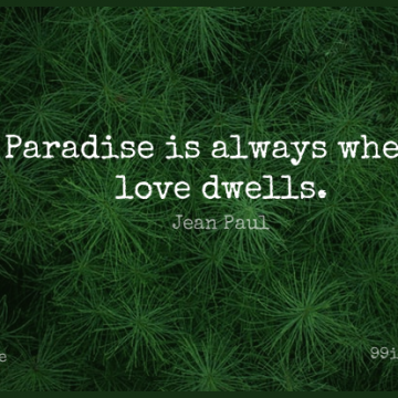 Short Love Quote by Jean Paul about Paradise,Romantic Inspirational,Romantic Passionate for WhatsApp DP / Status, Instagram Story, Facebook Post.