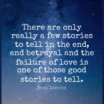 Short Love Quote by Sean Lennon about Betrayal,Stories,Ends for WhatsApp DP / Status, Instagram Story, Facebook Post.