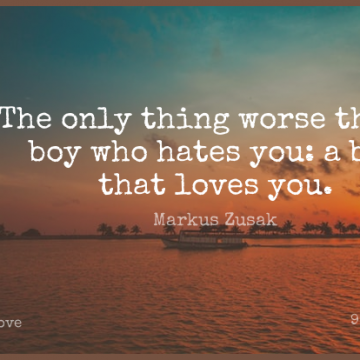 Short Love Quote by Markus Zusak about Hate,Boys,Cute Love for WhatsApp DP / Status, Instagram Story, Facebook Post.