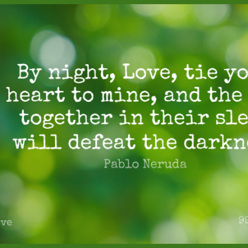 Short Love Quote by Pablo Neruda about Cute,Sweet,Heart for WhatsApp DP / Status, Instagram Story, Facebook Post.