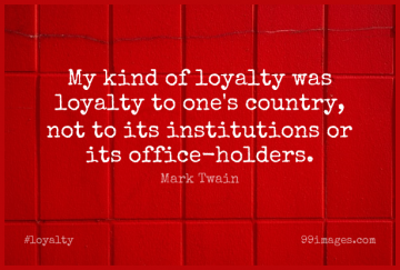 Short Loyalty Quote by Mark Twain about Country,Office,Patriotism for WhatsApp DP / Status, Instagram Story, Facebook Post.