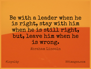 Short Loyalty Quote by Abraham Lincoln about Leadership,Leader,Stills for WhatsApp DP / Status, Instagram Story, Facebook Post.