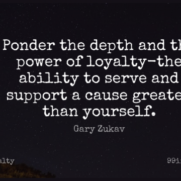 Short Loyalty Quote by Gary Zukav about Support,Depth,Causes for WhatsApp DP / Status, Instagram Story, Facebook Post.