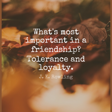 Short Loyalty Quote by J. K. Rowling about Tolerance,Important for WhatsApp DP / Status, Instagram Story, Facebook Post.
