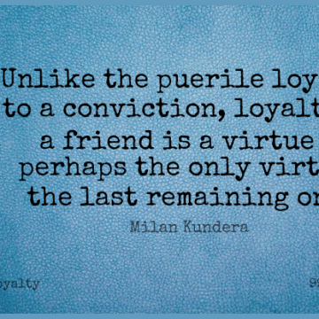 Short Loyalty Quote by Milan Kundera about Lasts,Virtue,Conviction for WhatsApp DP / Status, Instagram Story, Facebook Post.