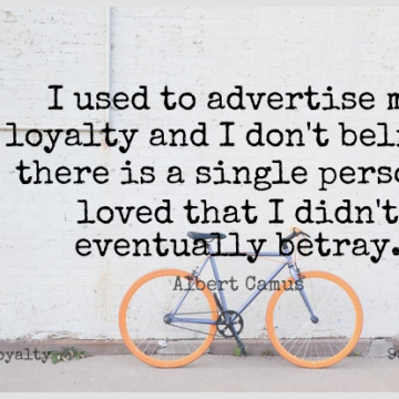 Short Loyalty Quote by Albert Camus about Relationship,Betrayal,Believe for WhatsApp DP / Status, Instagram Story, Facebook Post.