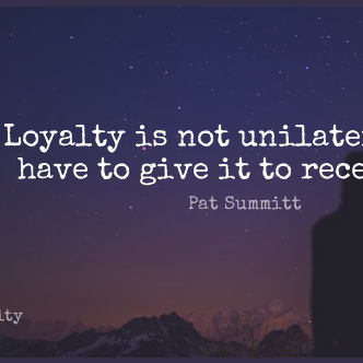 Short Loyalty Quote by Pat Summitt about Basketball,Giving,Coaching for WhatsApp DP / Status, Instagram Story, Facebook Post.