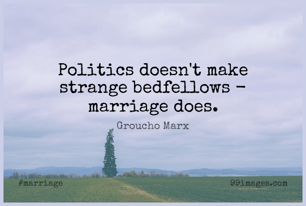 Short Marriage Quote by Groucho Marx about Funny,Crazy,Silly for WhatsApp DP / Status, Instagram Story, Facebook Post. (503563) - Marriage Quotes