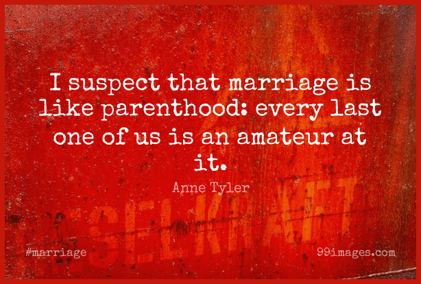 Short Marriage Quote by Anne Tyler about Lasts,Parenthood,Suspects for WhatsApp DP / Status, Instagram Story, Facebook Post. (409314) - Marriage Quotes