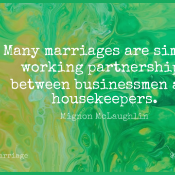 Short Marriage Quote by Mignon McLaughlin about Partnership,Businessman,Housekeepers for WhatsApp DP / Status, Instagram Story, Facebook Post.