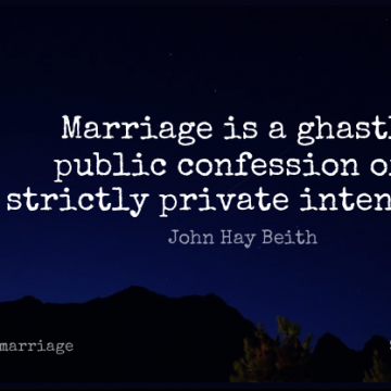 Short Marriage Quote by John Hay Beith about Intention,Confession,Ghastly for WhatsApp DP / Status, Instagram Story, Facebook Post.