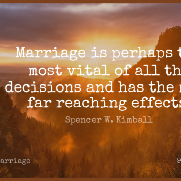 Short Marriage Quote by Spencer W. Kimball about Decision,Reaching,Effects for WhatsApp DP / Status, Instagram Story, Facebook Post.